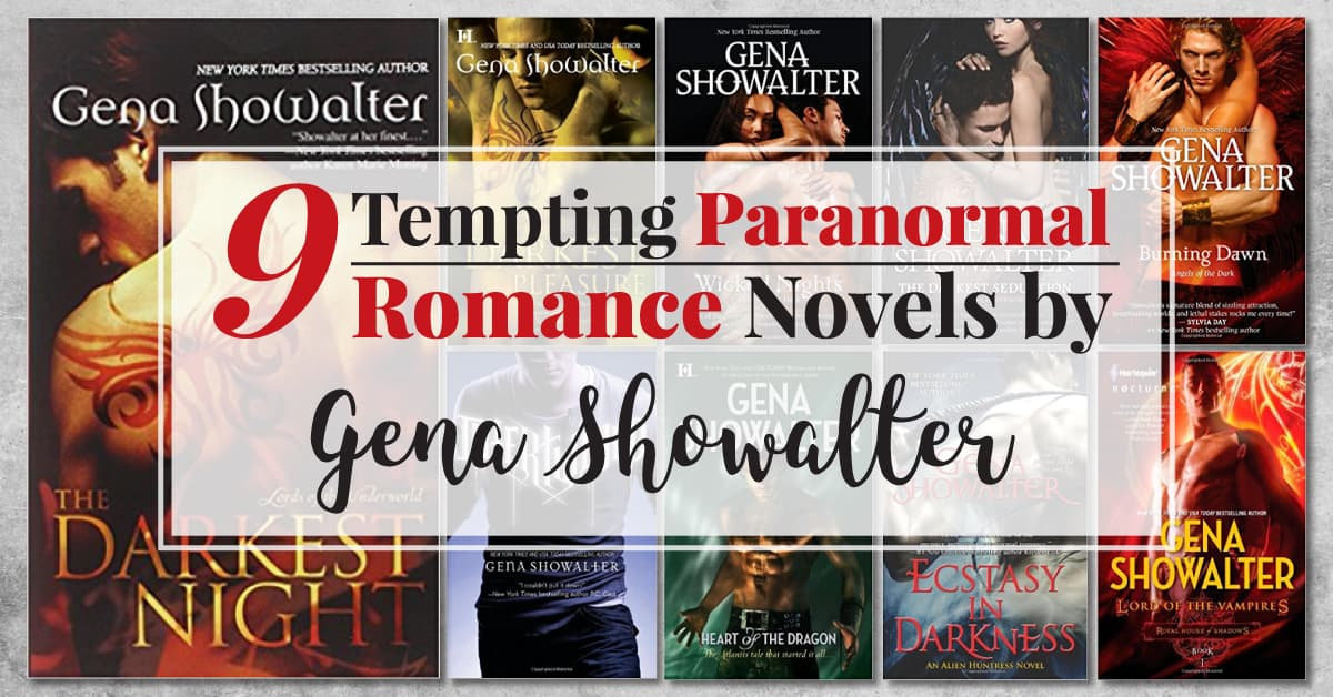 9 Tempting Paranormal Romance Novels By Gena Showalter