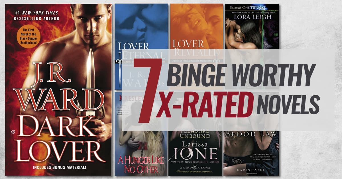 7 Binge Worthy X-Rated Novels