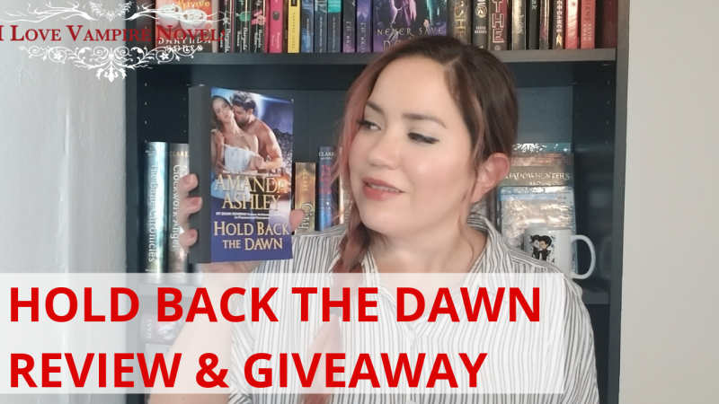 HOLD BACK THE DAWN by Amanda Ashley – Book Review & Giveaway!