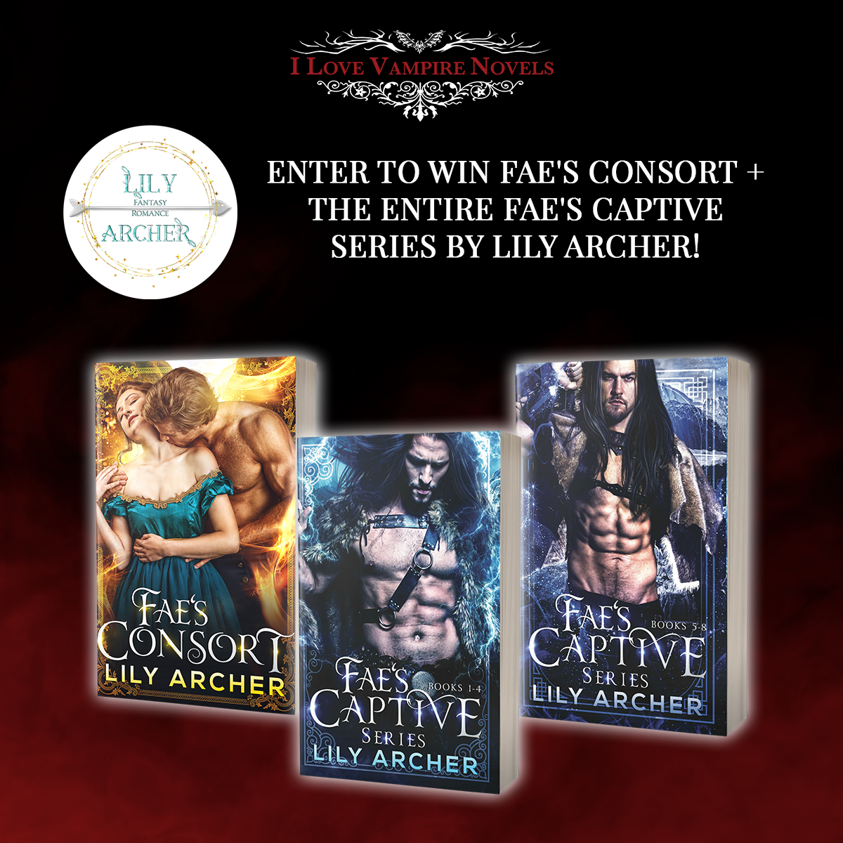 Enter To Win FAE'S CONSORT + The Entire Fae's Captive Series by Lily Archer!