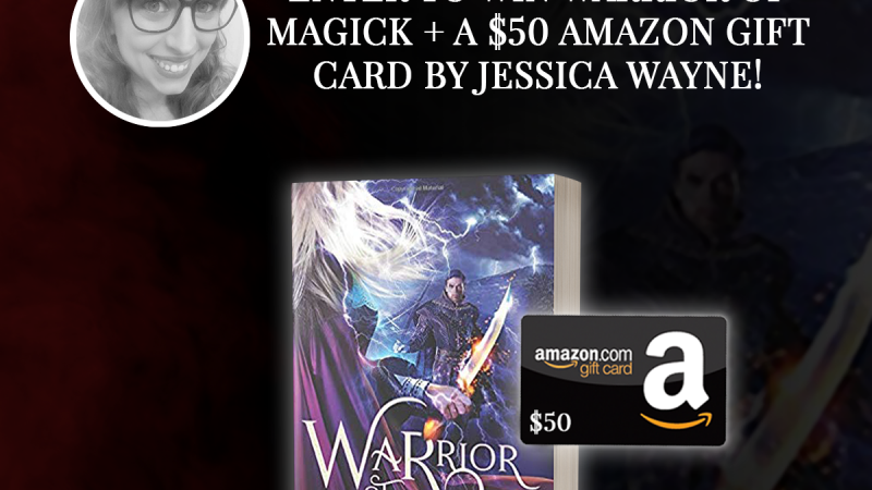 Enter to Win WARRIOR OF MAGICK + A $50 Amazon Gift Card by Jessica Wayne!