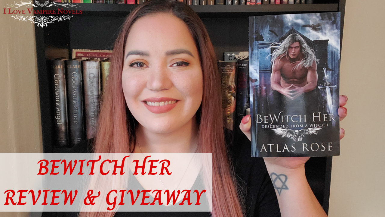 BEWITCH HER by Atlas Rose – Review & Giveaway!