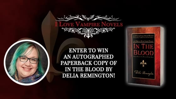Win A Signed Paperback Copy of IN THE BLOOD by Delia Remington!