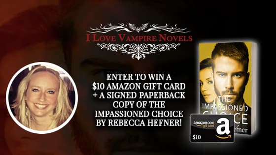 Win A $10 Amazon Gift Card + A Signed Copy Of THE IMPASSIONED CHOICE by Rebecca Hefner!
