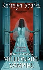 Best Vampire Books:  Kerrelyn Sparks How To Marry A Millionaire Vampire