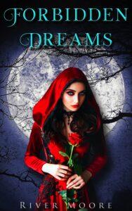 Forbidden Dreams by River Moore