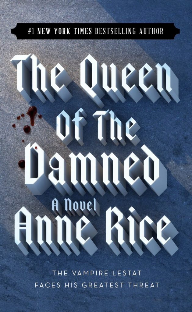 the vampire chronicles: the queen of the damned